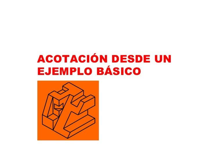 ACOTACIÓN DESDE UN EJEMPLO BÁSICO