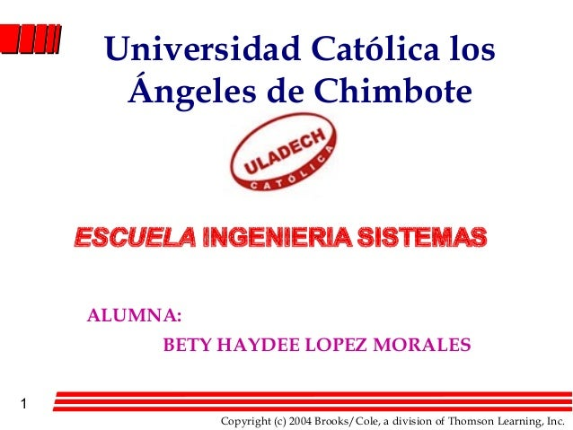 1Copyright (c) 2004 Brooks/Cole, a division of Thomson Learning, Inc.Universidad Católica losÁngeles de ChimboteALUMNA:BET...