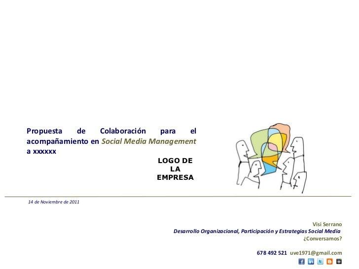 Propuesta  de    Colaboración    para  elacompañamiento en Social Media Managementa xxxxxx                               L...