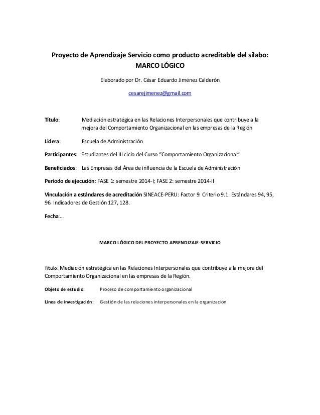 Proyecto de Aprendizaje Servicio como producto acreditable del sílabo:  MARCO LÓGICO  Elaborado por Dr. César Eduardo Jimé...
