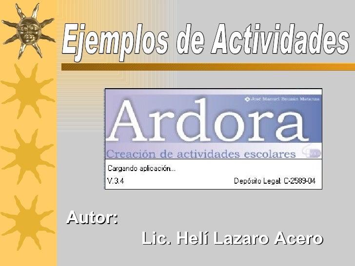 Ejemplos de Actividades  Lic. Helí Lazaro Acero Autor: