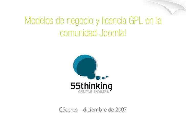 Modelos de negocio y licencia GPL en la          comunidad Joomla!              Cáceres – diciembre de 2007