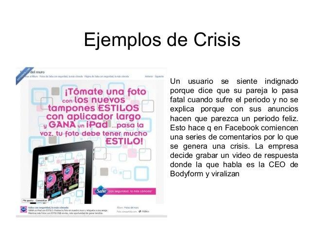 Ejemplos de Crisis Un usuario se siente indignado porque dice que su pareja lo pasa fatal cuando sufre el periodo y no se ...