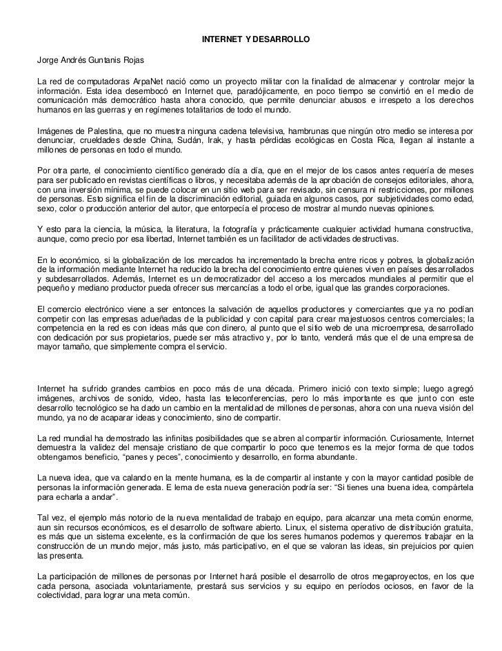 INTERNET Y DESARROLLOJorge Andrés Guntanis RojasLa red de computadoras ArpaNet nació como un proyecto militar con la final...