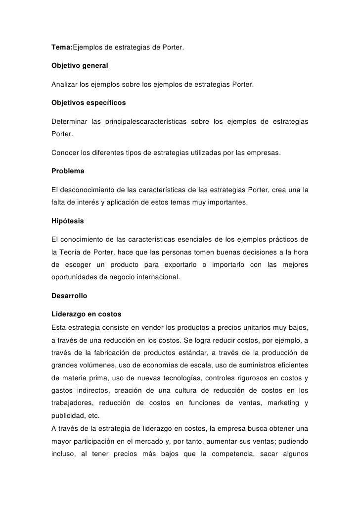 Tema:Ejemplos de estrategias de Porter.Objetivo generalAnalizar los ejemplos sobre los ejemplos de estrategias Porter.Obje...