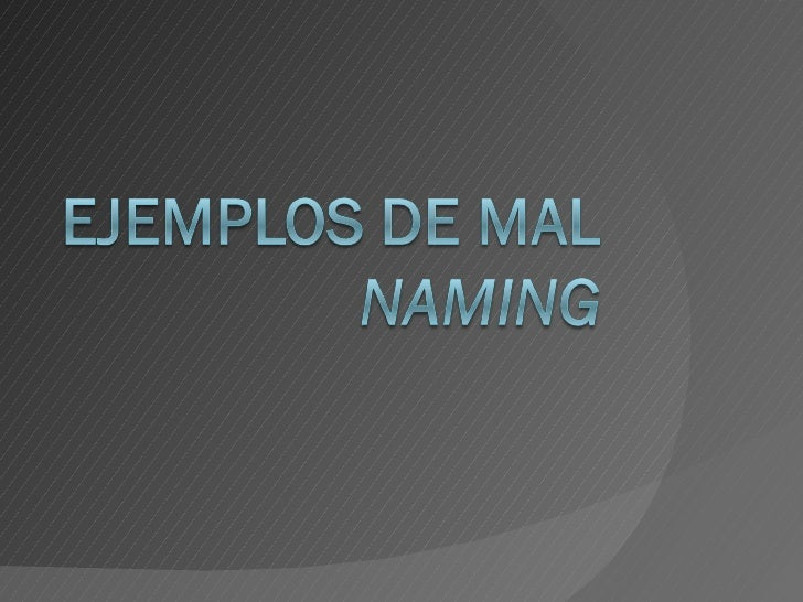 ¿Qué es el Naming? Naming son las técnicas para la  creación del nombre de la marca.  Naming es nombrar, poner nombre a  ...