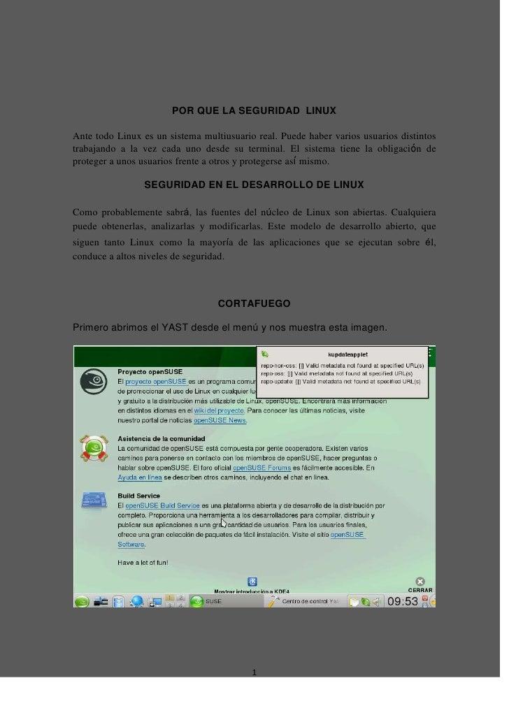 POR QUE LA SEGURIDAD  LINUX<br />Ante todo Linux es un sistema multiusuario real. Puede haber varios usuarios distintos tr...