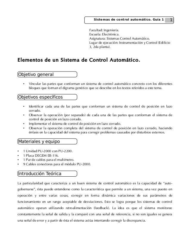 1  Sistemas de control automático. Guía 1  Facultad: Ingeniería.  Escuela: Electrónica.  Asignatura: Sistemas Control Auto...