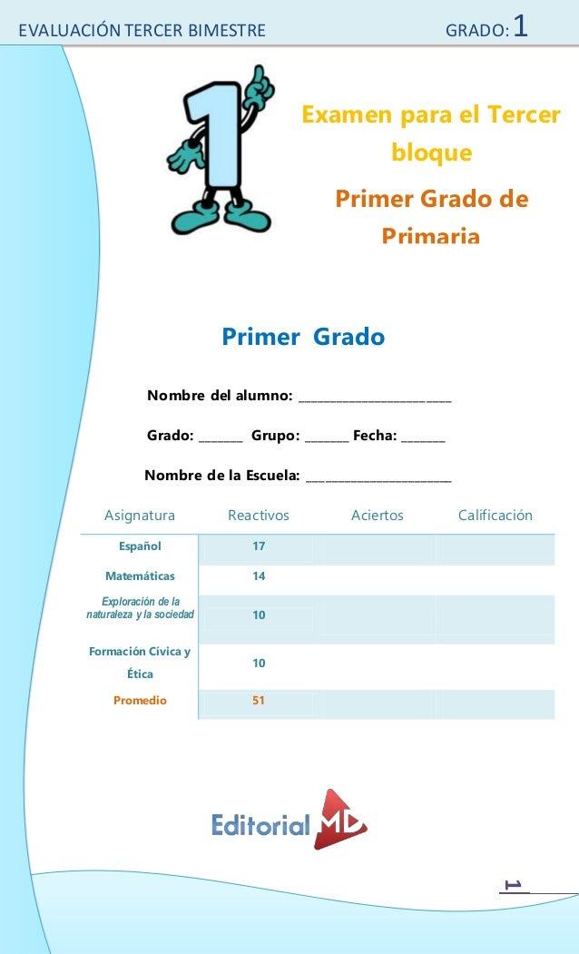 EVALUACIÓN TERCER BIMESTRE GRADO:1 1 Nombre del alumno: ________________________ Grado: _______ Grupo: _______ Fecha: ____...