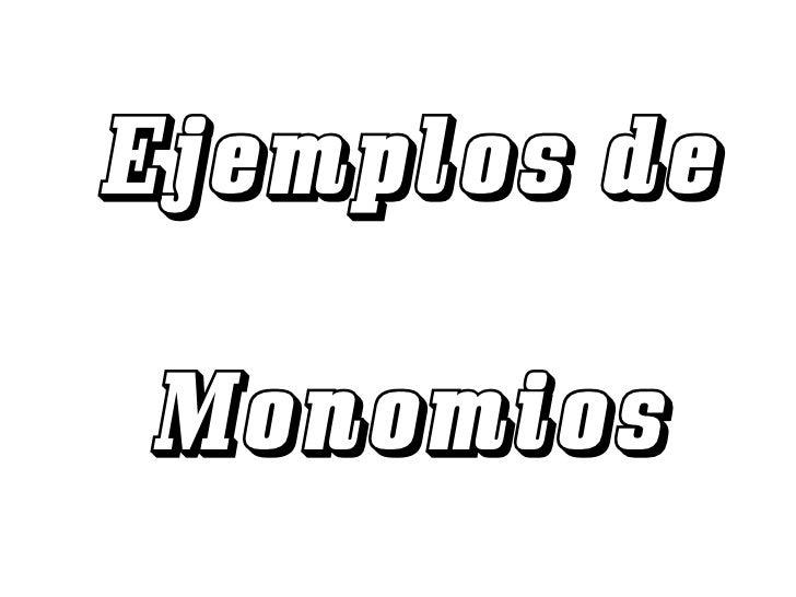 Ejemplos de Monomios