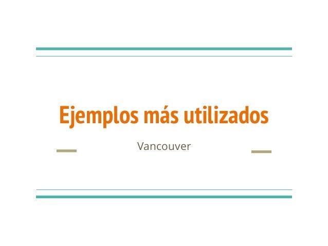 Ejemplos más utilizados Vancouver