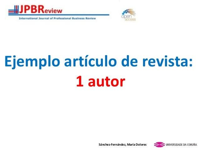 Ejemplo artículo de revista: 1 autor Sánchez-Fernández, María Dolores