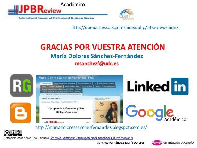 GRACIAS POR VUESTRA ATENCIÓN María Dolores Sánchez-Fernández msanchezf@udc.es Sánchez-Fernández, María Dolores http://mari...