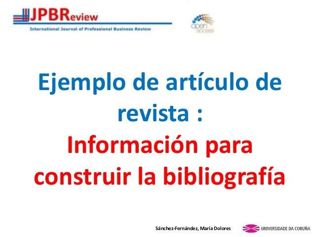 Ejemplo de artículo de revista : Información para construir la bibliografía Sánchez-Fernández, María Dolores