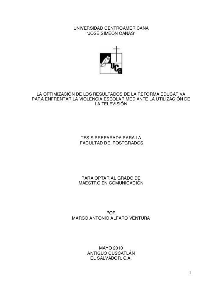 """UNIVERSIDAD CENTROAMERICANA                     """"JOSÉ SIMEÓN CAÑAS""""  LA OPTIMIZACIÓN DE LOS RESULTADOS DE LA REFORMA EDUCA..."""