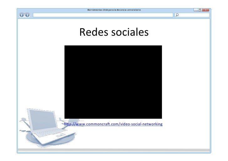 Redes	  sociales	  h,p://www.commoncra5.com/video-­‐social-­‐networking