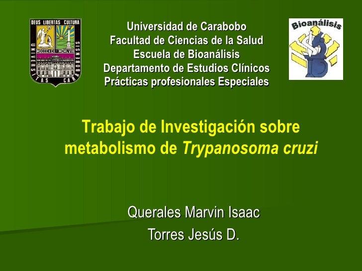 Querales Marvin Isaac Torres Jesús D. Universidad de Carabobo Facultad de Ciencias de la Salud Escuela de Bioanálisis Depa...