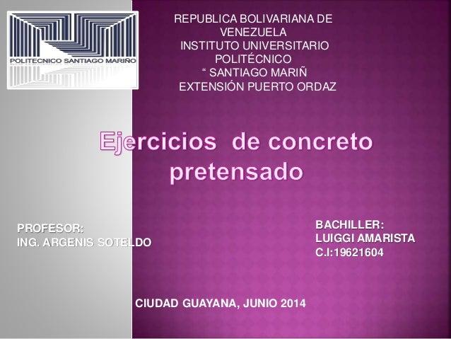 """REPUBLICA BOLIVARIANA DE VENEZUELA INSTITUTO UNIVERSITARIO POLITÉCNICO """" SANTIAGO MARIÑ EXTENSIÓN PUERTO ORDAZ PROFESOR: I..."""