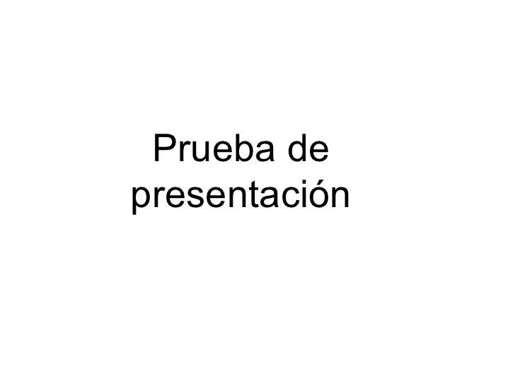 Prueba de presentación