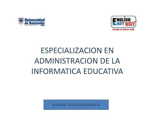l- ;  'l Universidad  &Lâênlênqgg     ESPECIALIZACION EN ADMINISTRACION DE LA INFORMATICA EDUCATIVA  ÍVANUAL VIDEOCONFEREN...