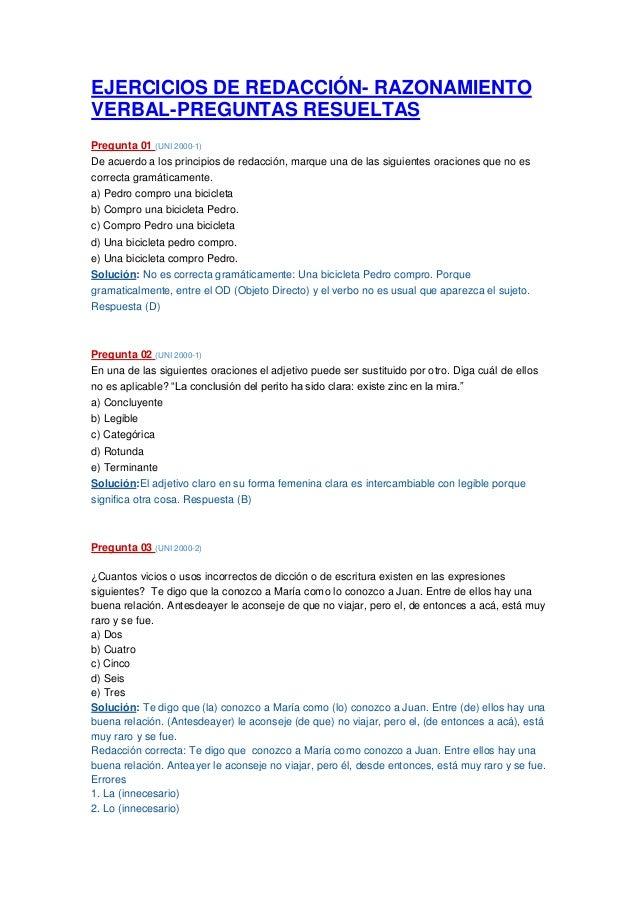 EJERCICIOS DE REDACCIÓN- RAZONAMIENTOVERBAL-PREGUNTAS RESUELTASPregunta 01 (UNI 2000-1)De acuerdo a los principios de reda...