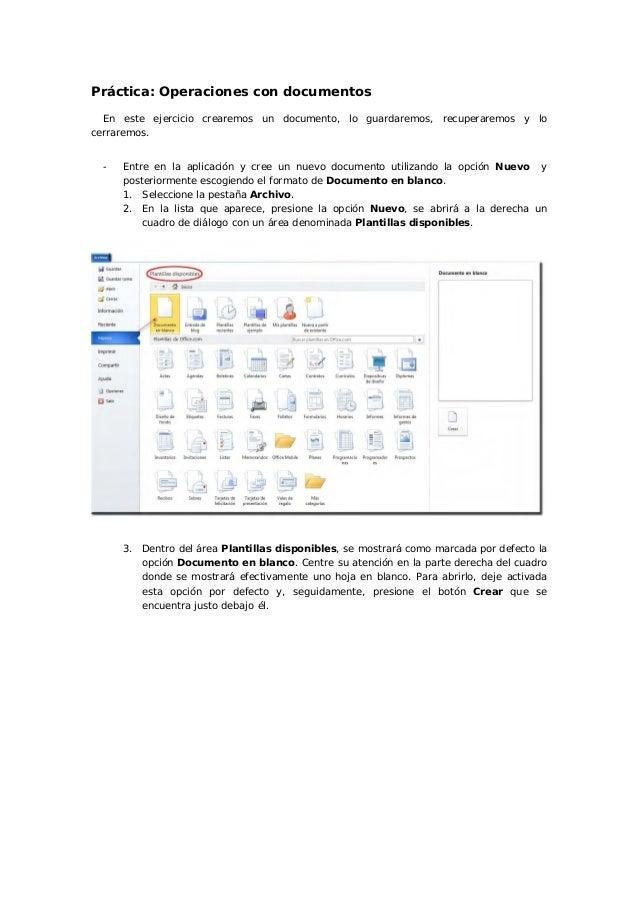 Práctica: Operaciones con documentos  En este ejercicio crearemos un documento, lo guardaremos, recuperaremos y locerrarem...