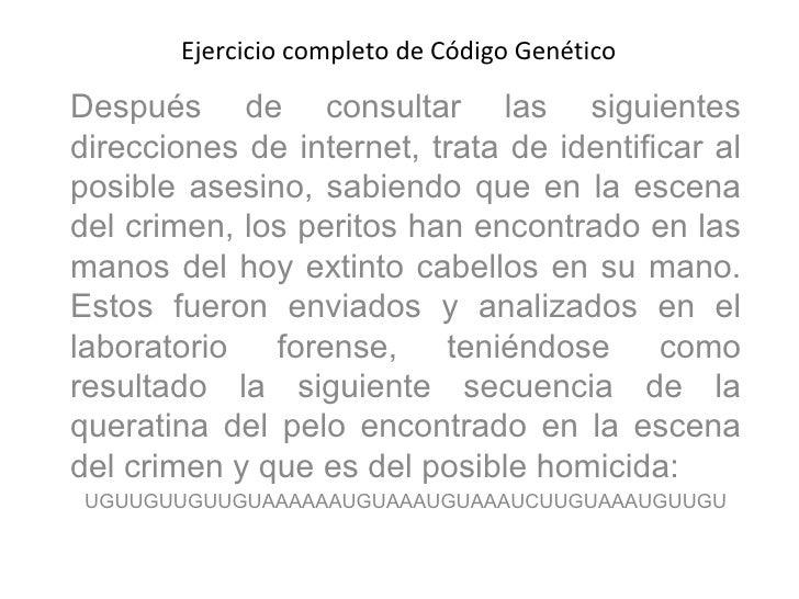 Ejercicio completo de Código Genético  Después de consultar las siguientes direcciones de internet, trata de identificar a...