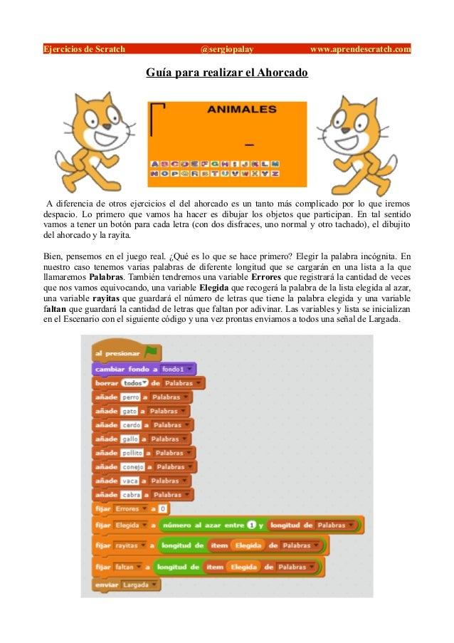Ejercicios de Scratch @sergiopalay www.aprendescratch.com Guía para realizar el Ahorcado A diferencia de otros ejercicios ...