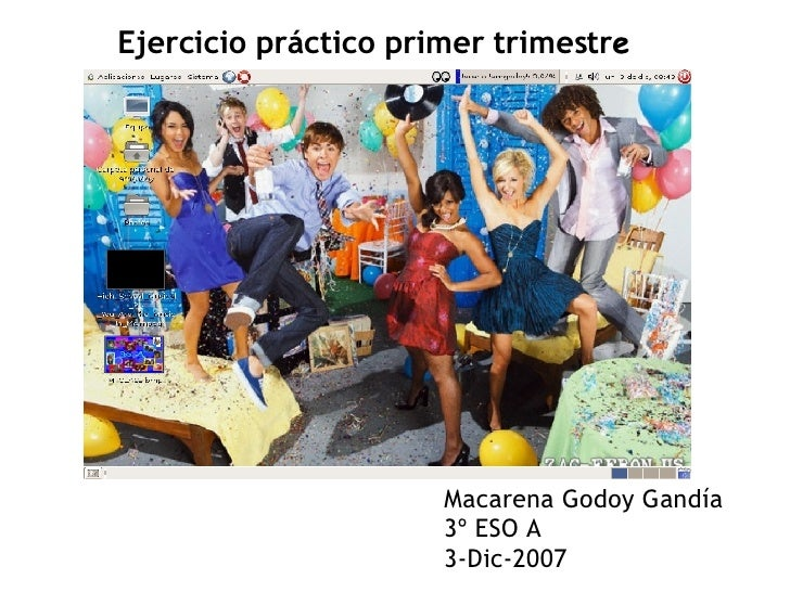 Macarena Godoy Gandía 3º ESO A 3-Dic-2007 Ejercicio práctico primer trimestr e