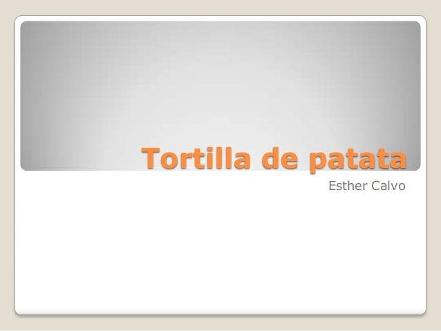 Tortilla de patata            Esther Calvo