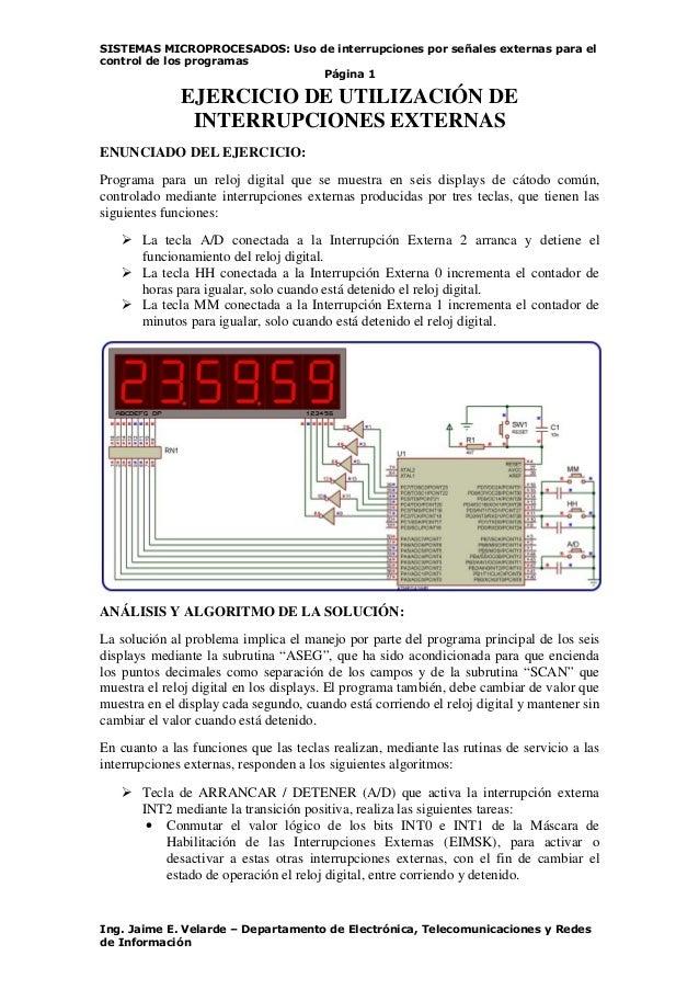 SISTEMAS MICROPROCESADOS: Uso de interrupciones por señales externas para el control de los programas Página 1 Ing. Jaime ...