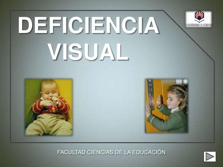 DEFICIENCIA VISUAL<br />