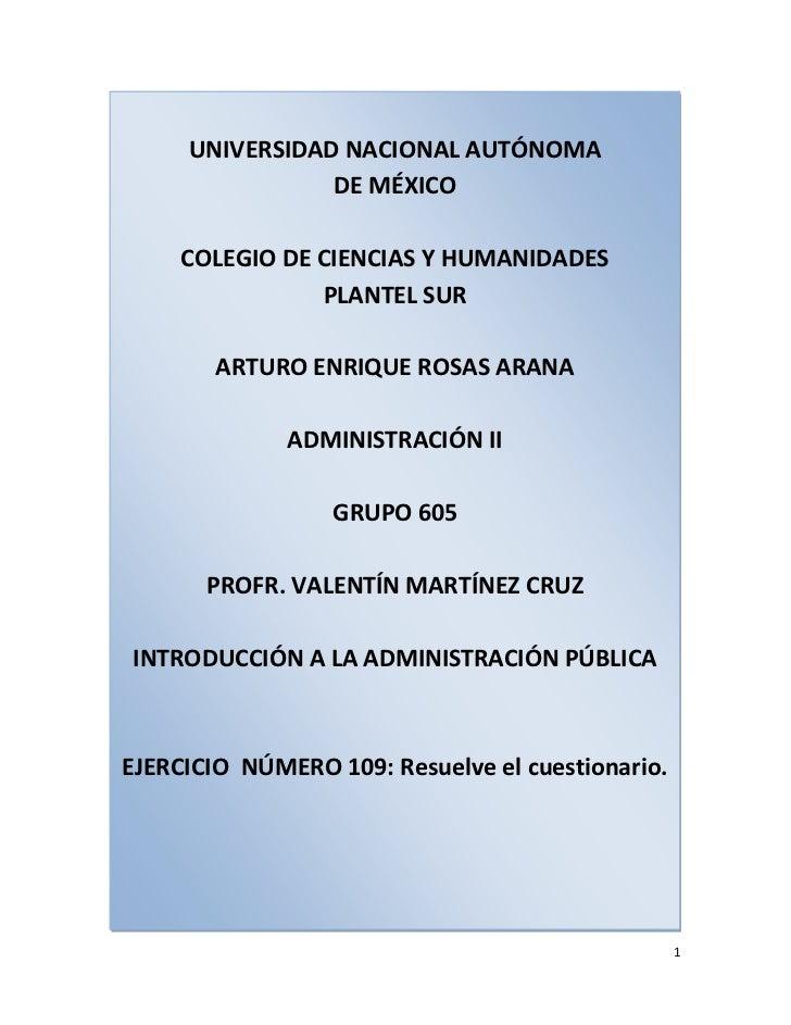 UNIVERSIDAD NACIONAL AUTÓNOMADE MÉXICOCOLEGIO DE CIENCIAS Y HUMANIDADESPLANTEL SURARTURO ENRIQUE ROSAS ARANAADMINISTRACIÓN...