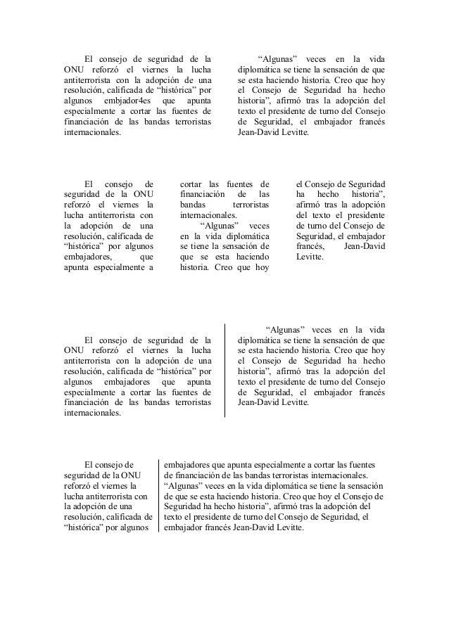 El consejo de seguridad de la ONU reforzó el viernes la lucha antiterrorista con la adopción de una resolución, calificada...
