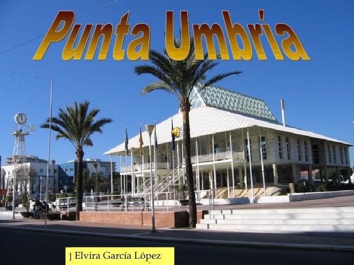 Punta Umbría Elvira García López Elvira García López