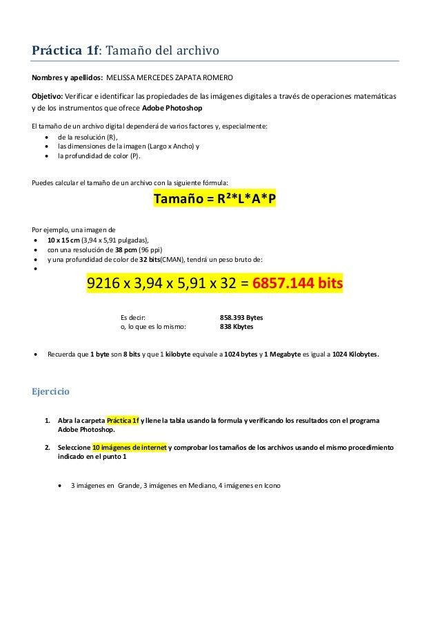 Práctica 1f: Tamaño del archivo Nombres y apellidos: MELISSA MERCEDES ZAPATA ROMERO Objetivo: Verificar e identificar las ...