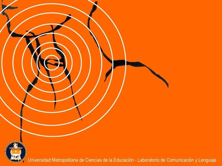Universidad Metropolitana de Ciencias de la Educación - Laboratorio de Comunicación y Lenguaje