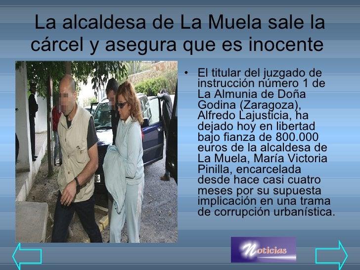 La alcaldesa de La Muela sale la cárcel y asegura que es inocente  <ul><li>El titular del juzgado de instrucción número 1 ...