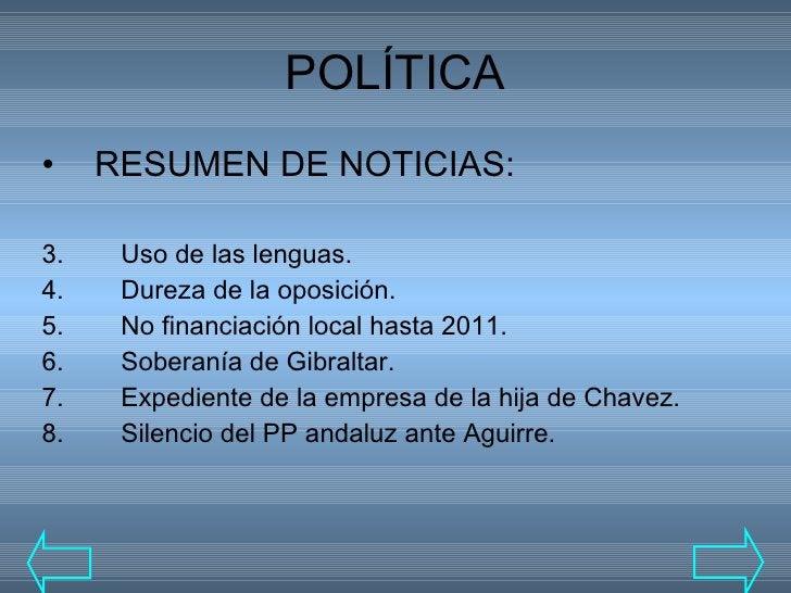POLÍTICA <ul><li>RESUMEN DE NOTICIAS: </li></ul><ul><li>Uso de las lenguas. </li></ul><ul><li>Dureza de la oposición. </li...
