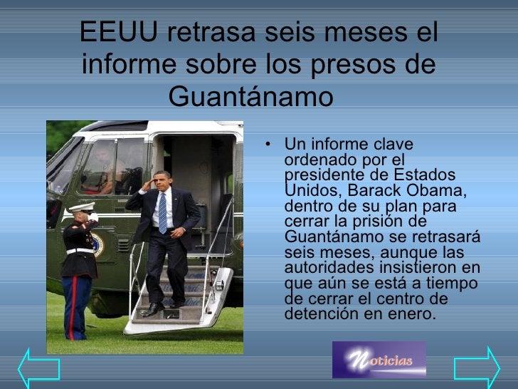 EEUU retrasa seis meses el informe sobre los presos de Guantánamo  <ul><li>Un informe clave ordenado por el presidente de...