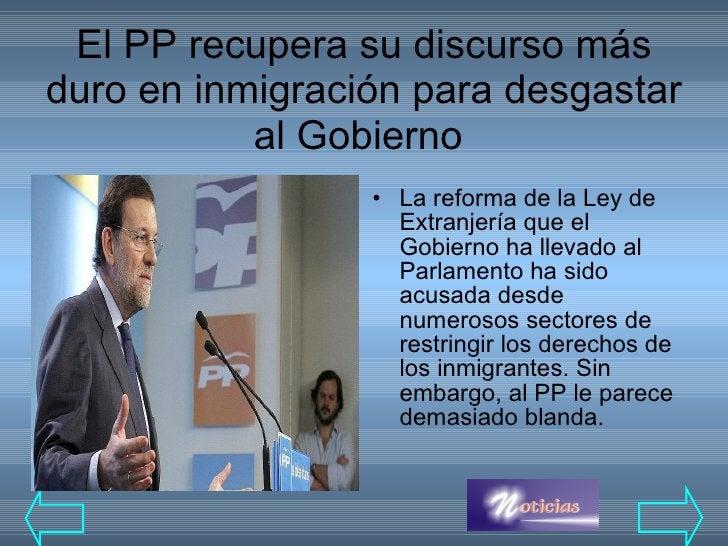 El PP recupera su discurso más duro en inmigración para desgastar al Gobierno  <ul><li>La reforma de la Ley de Extranjería...