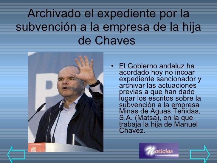 Archivado el expediente por la subvención a la empresa de la hija de Chaves  <ul><li>El Gobierno andaluz ha acordado hoy n...