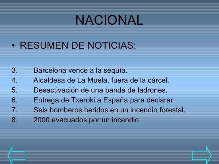 NACIONAL <ul><li>RESUMEN DE NOTICIAS: </li></ul><ul><li>Barcelona vence a la sequía. </li></ul><ul><li>Alcaldesa de La Mue...