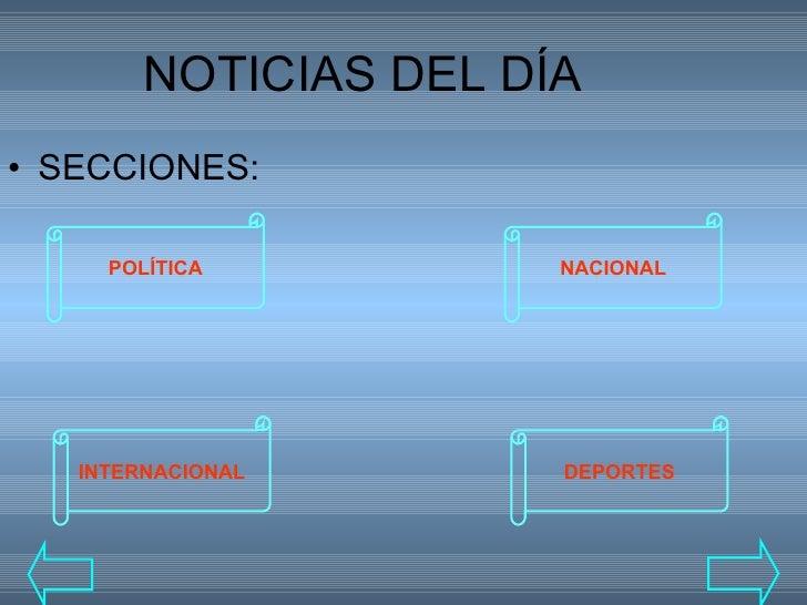 NOTICIAS DEL DÍA <ul><li>SECCIONES: </li></ul>POLÍTICA INTERNACIONAL DEPORTES NACIONAL