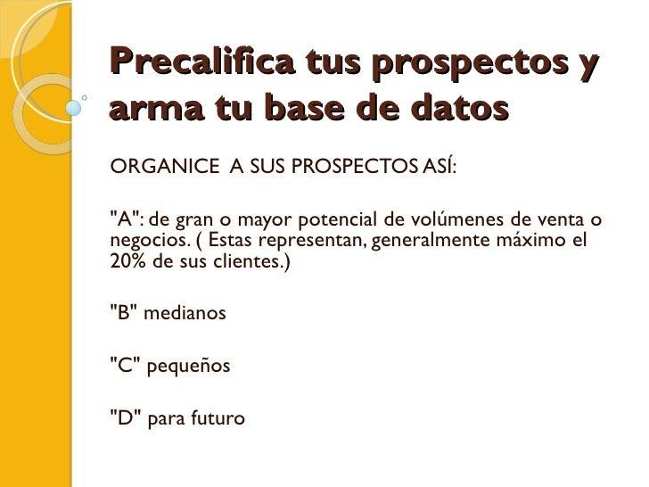 """Precalifica tus prospectos y arma tu base de datos ORGANICE  A SUS PROSPECTOS ASÍ: """"A"""": de gran o mayor potencia..."""
