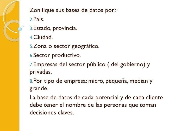 <ul><li>Zonifique sus bases de datos por:· </li></ul><ul><li>País.  </li></ul><ul><li>Estado, provincia.  <...