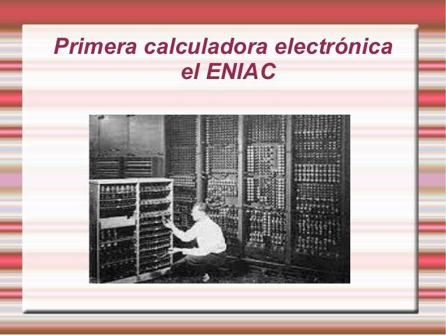 Primera calculadora electrónica el ENIAC