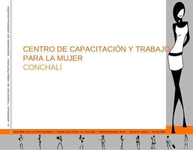 CENTRO DE CAPACITACIÓN Y TRABAJO PARA LA MUJER CONCHALÍ