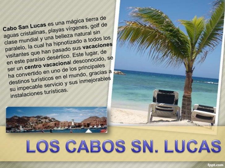 • Ubicado en la punta de la  península, Cabo San Lucas se ha  dado a conocer como el lugar  perfecto para unas vacaciones ...