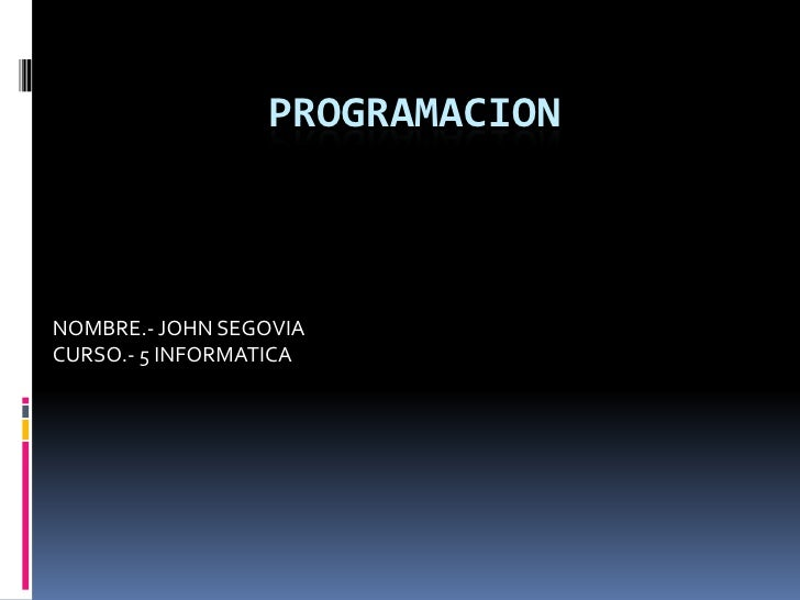 PROGRAMACIONNOMBRE.- JOHN SEGOVIACURSO.- 5 INFORMATICA